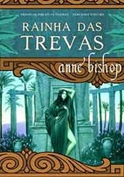 Rainha das Trevas by Anne Bishop