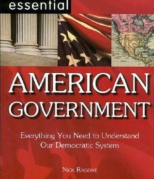 Essential American Goverment by Nick Ragone