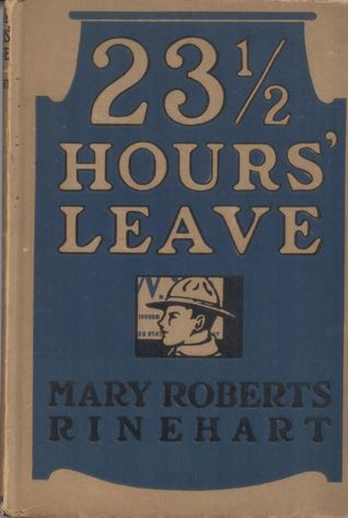 Twenty-three and a Half Hours' Leave by Mary Roberts Rinehart