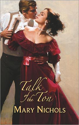 Talk Of The Ton by Mary Nichols