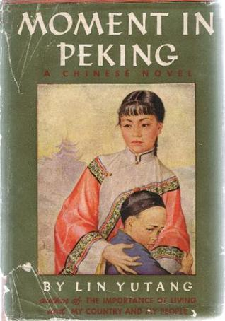 Moment In Peking by Lin Yutang