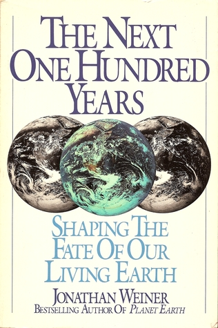 The Next One Hundred Years by Jonathan Weiner