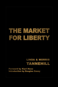 The Market for Liberty by Morris Tannehill