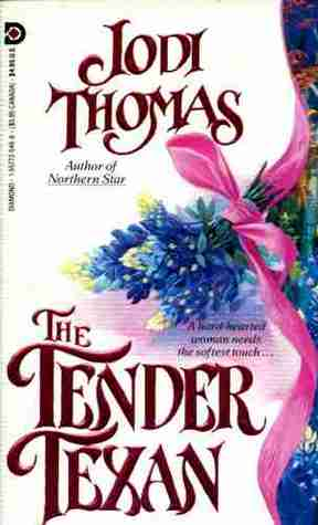 The Tender Texan by Jodi Thomas