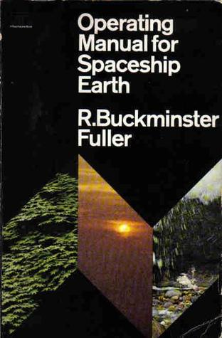 Operating Manual for Spaceship Earth by Richard Buckminster Fuller