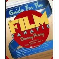 Guide for the Film Fanatic: A Critical Checklist of Over 1,500 Movies