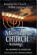 The Messianic Church Arising! by Robert D. Heidler