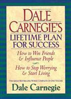 Dale Carnegie's Lifetime Plan for Success by Dale Carnegie