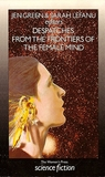 Despatches from the Frontiers of the Female Mind: An Anthology of Original Stories