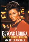 Beyond Uhura: Star Trek and Other Memories