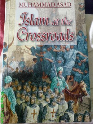 Islam at the Crossroads by Muhammad Asad