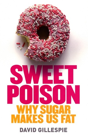 Sweet Poison, Why Sugar Makes Us Fat