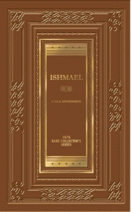 Ishmael by E.D.E.N. Southworth