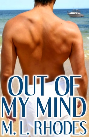 Out of My Mind by M.L. Rhodes