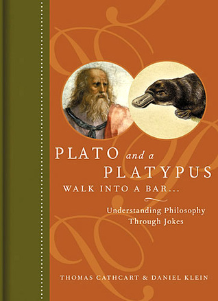 Plato and a Platypus Walk Into a Bar by Thomas Cathcart