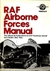 Raf Airborne Forces Manual: The Official Air Publications For Raf Paratroop Aircraft And Gliders, 1942 1946
