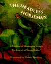 The Headless Horseman: A Retelling of the Legend of Sleepy Hollow