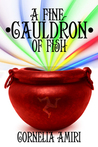 A Fine Cauldron of Fish by Cornelia Amiri
