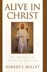 Alive in Christ: The Miracle of Spiritual Rebirth