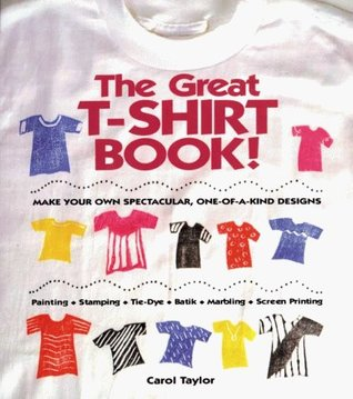 The great t shirt book make your own spectacular one of for Make your own t shirt design at home