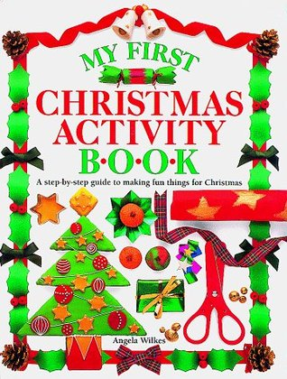 My First Christmas Activity Book by Angela Wilkes