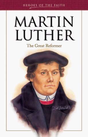 Martin Luther: The Great Reformer