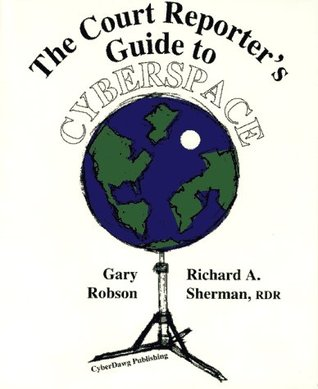 The Court Reporter's Guide to Cyberspace