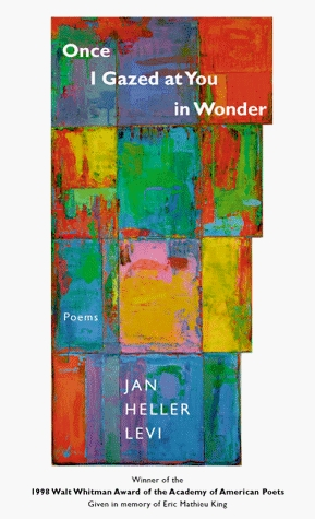 Once I Gazed at You in Wonder by Jan Heller Levi