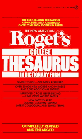 Roget's College Thesaurus in Dictionary Form, The New American by Philip D. Morehead
