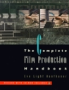 The Complete Film Production Handbook [With CDROM]