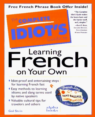 Complete Idiot's Guide to Learning French on Your Own by Gail Stein