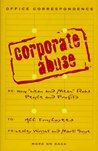 "Corporate Abuse: How ""Lean and Mean"" Robs People and Profits"