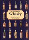 The Single Malt Whiskey Companion: A Connoisseur's Guide