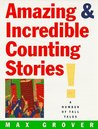 Amazing & Incredible Counting Stories!: A Number of Tall Tales