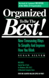 Organized To Be The Best!: New Timesaving Ways To Simplify And Improve How You Work