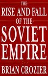 The Rise and Fall of the Soviet Empire
