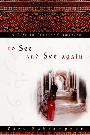 To See And See Again: A Life In Iran And America
