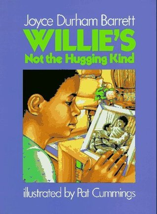 Willie's Not the Hugging Kind by Joyce Durham Barrett
