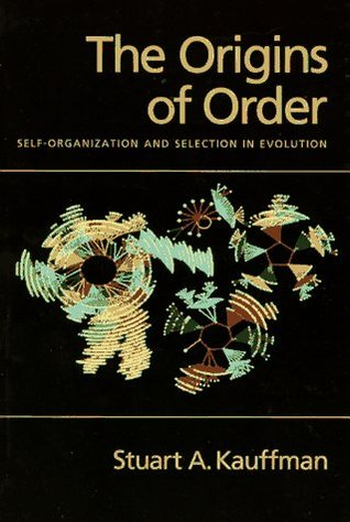 The Origins of Order by Stuart A. Kauffman