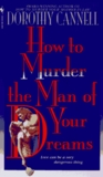 How to Murder the Man of Your Dreams (Ellie Haskell Mystery, #6)
