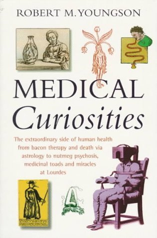 Medical Curiosities by Robert M. Youngson