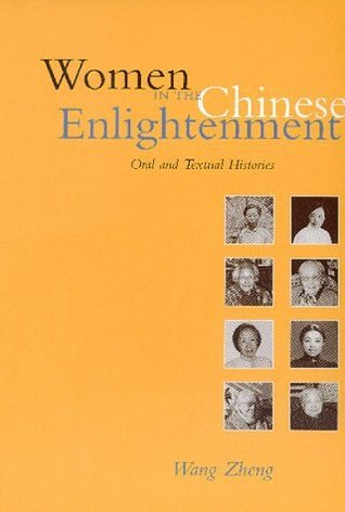 Women in the Chinese Enlightenment by Wang Zheng