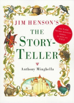 "Jim Henson's ""The Storyteller"" by Anthony Minghella"
