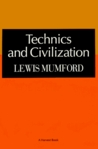 Technics & Civilization