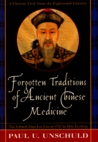 Forgotten Traditions of Ancient Chinese Medicine: A Chinese View from the 18th Century