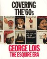 Covering the '60s: George Lois -- The Esquire Era