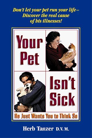 Your Pet Isn't Sick by Herbert Tanzer