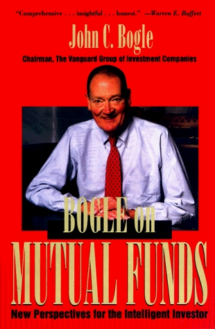 Bogle on Mutual Funds by John C. Bogle