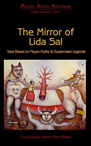 Mirror of Lida Sal: Tales Based on Mayan Myths and Guatemalan Legends
