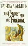 The Cygnet and the Firebird (Cygnet Duology, #2)